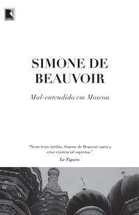 MAL-ENTENDIDO EM MOSCOU - DE BEAUVOIR, SIMONE