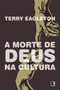A MORTE DE DEUS NA CULTURA - EAGLETON, TERRY