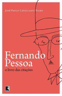 FERNANDO PESSOA, O LIVRO DAS CITAÇÕES - CAVALCANTI FILHO, JOSÉ PAULO