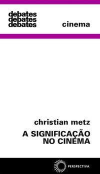 A SIGNIFICAÇÃO NO CINEMA - VOL. 54 - METZ, CHRISTIAN