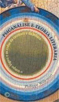 PSICANÁLISE E TEORIA LITERÁRIA - WILLEMART, PHILIPPE