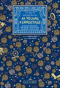 AS VELHAS FIANDEIRAS - GRUPO AS MENINAS DO CONTO
