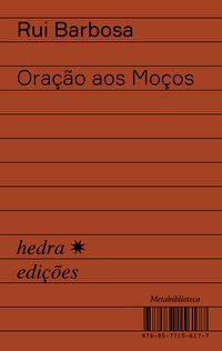 ORAÇÃO AOS MOÇOS - BARBOSA, RUI