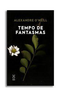 TEMPO DE FANTASMAS - O NEILL, ALEXANDRE