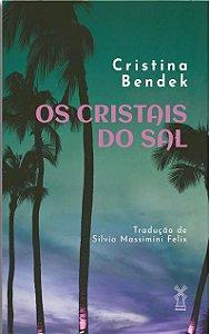OS CRISTAIS DO SAL - BENDEK, CRISTINA