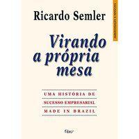 VIRANDO A PRÓPRIA MESA - SEMLER, RICARDO