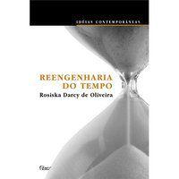 REENGENHARIA DO TEMPO - OLIVEIRA, ROSISKA DARCY DE
