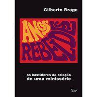 ANOS REBELDES - BRAGA, GILBERTO