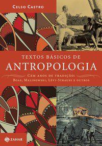 TEXTOS BÁSICOS DE ANTROPOLOGIA - CASTRO, CELSO
