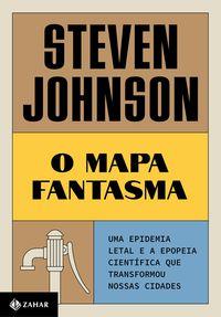 O MAPA FANTASMA (NOVA EDIÇÃO) - JOHNSON, STEVEN