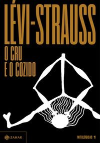 O CRU E O COZIDO - VOL. 1 - LÉVI-STRAUSS, CLAUDE