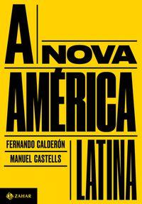 A NOVA AMÉRICA LATINA - CASTELLS, MANUEL