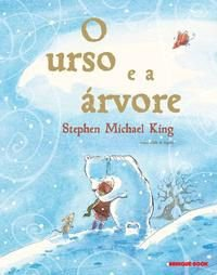 O URSO E A ÁRVORE - KING, STEPHEN MICHAEL
