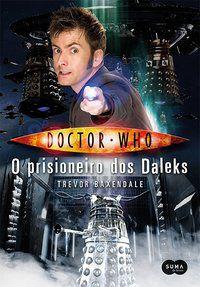 DOCTOR WHO: O PRISIONEIRO DOS DALEKS - BAXENDALE, TREVOR