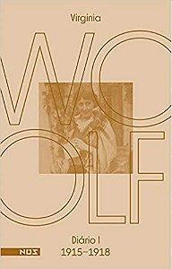 DIÁRIO I - 1915-1918 - WOOLF, VIRGÍNIA