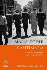 MÁFIA, PODER E ANTIMÁFIA - MAIEROVITCH, WALTER FANGANIELLO
