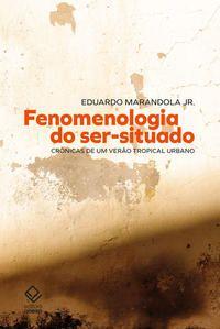 FENOMENOLOGIA DO SER-SITUADO - MARANDOLA JR., EDUARDO