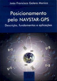 POSICIONAMENTO PELO NAVSTAR - GPS - MONICO, JOAO FRANCISCO GALERA