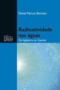 RADIOATIVIDADE NAS ÁGUAS - BONOTTO, DANIEL MARCOS