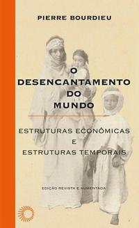 O DESENCANTAMENTO DO MUNDO - VOL. 19 - BOURDIEU, PIERRE