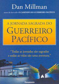 A JORNADA SAGRADA DO GUERREIRO PACÍFICO - MILLMAN, DAN
