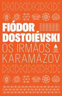 OS IRMÃOS KARAMÁZOV - DOSTOIÉVSKI, FIÓDOR