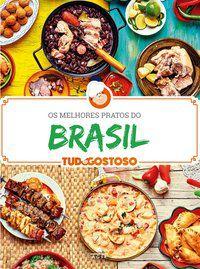 OS MELHORES PRATOS DO BRASIL - GOSTOSO, TUDO