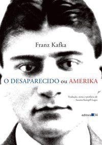O DESAPARECIDO OU AMERIKA - KAFKA, FRANZ