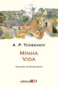 MINHA VIDA - TCHEKHOV, A. P.