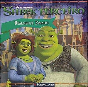 Livro Shrek Terceiro - Realmente Errado (DreamWorks)