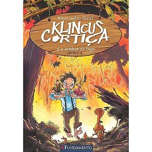 Livro Klincus Cortiça 4 - E o Senhor do Fogo