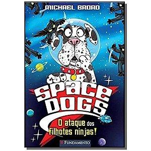 Livro Space Dogs - O Ataque dos Filhotes Ninjas!
