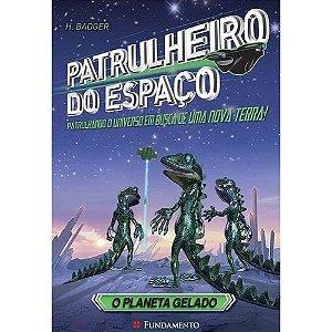 Livro Patrulheiro do Espaço - O Planeta Gelado