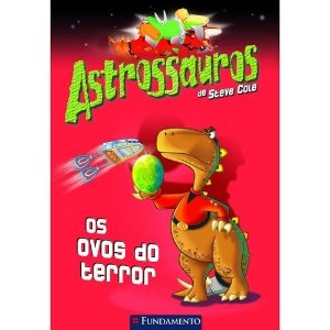 Livro Astrossauros: Os Ovos do Terror