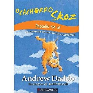Livro O Cachorro Skoz - Passeio No Ar