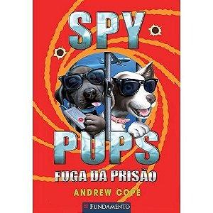 Livro Spy Pups - Fuga da Prisão