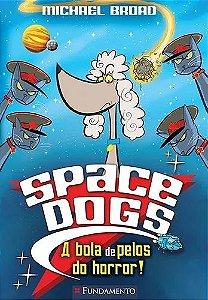 Livro Space Dogs -  A Bola de Pelos do Horror!