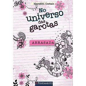 Livro  No Universo Das Garotas - Arrasada