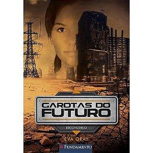 Livro Garotas Do Futuro - Esconderijo
