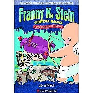 Livro Franny K. Stein - O Ataque do Cupido de 15 Metros
