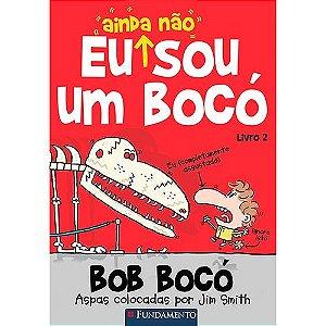 Livro Bob Bocó: Eu Ainda Não Sou um Bocó