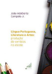 Língua Portuguesa, Literatura e Artes: produção de sentido na escola