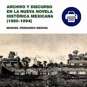 Archivo Y Discurso En La Nueva Novela Histórica Mexicana (1980 - 1994)