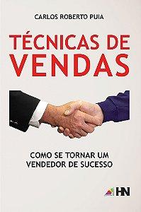 Técnicas de vendas: como se tornar um vendedor de sucesso