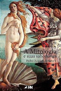 A Mitologia e suas sabedorias