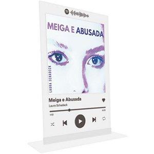 """Placa Acrílica Spotify - """"Meiga e Abusada"""""""