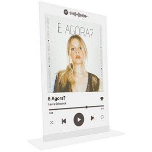 """Placa Acrílica Spotify - """"E Agora?"""""""