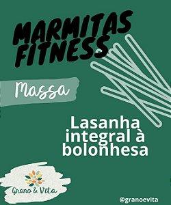 Lasanha integral à bolonhesa - Marmita Fitness Grano & Vita