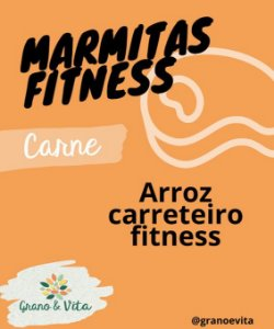 Arroz carreteiro fitness - Marmita Fitness Grano & Vita