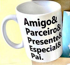 Caneca Amigo & Parceiro & Presente & Especial & Pai